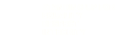 Standing Up For Equality, Respect, Integrity